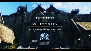 A Better Whiterun - City Under Construction - BETA